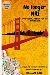 No Longer NRI: How I Left America for My Homeland (Degrees of Freedom Book 1) Kindle Edition