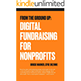 From the Ground Up: Digital Fundraising For Nonprofits