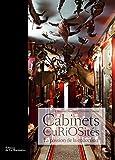 Cabinets de curiosités. La Passion de la collection
