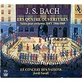 Bach: Les Quatre Ouvertures - Suites Pour Orquestre Bwv 1066-1069 ; Le Concert Des Nations