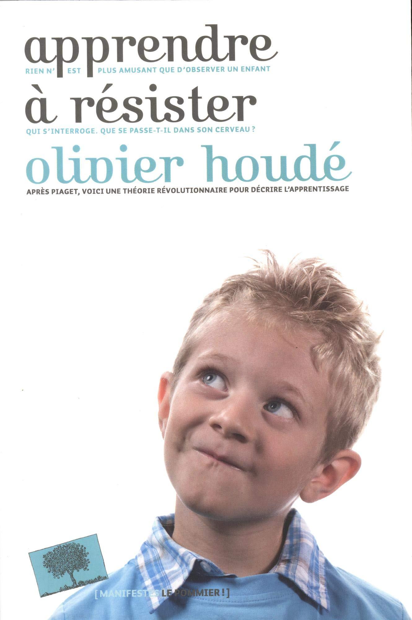 Emission rfi : Olivier Houdé, Comment apprendre à résister ? La résistance cognitive ! 71VDTTqk0GL