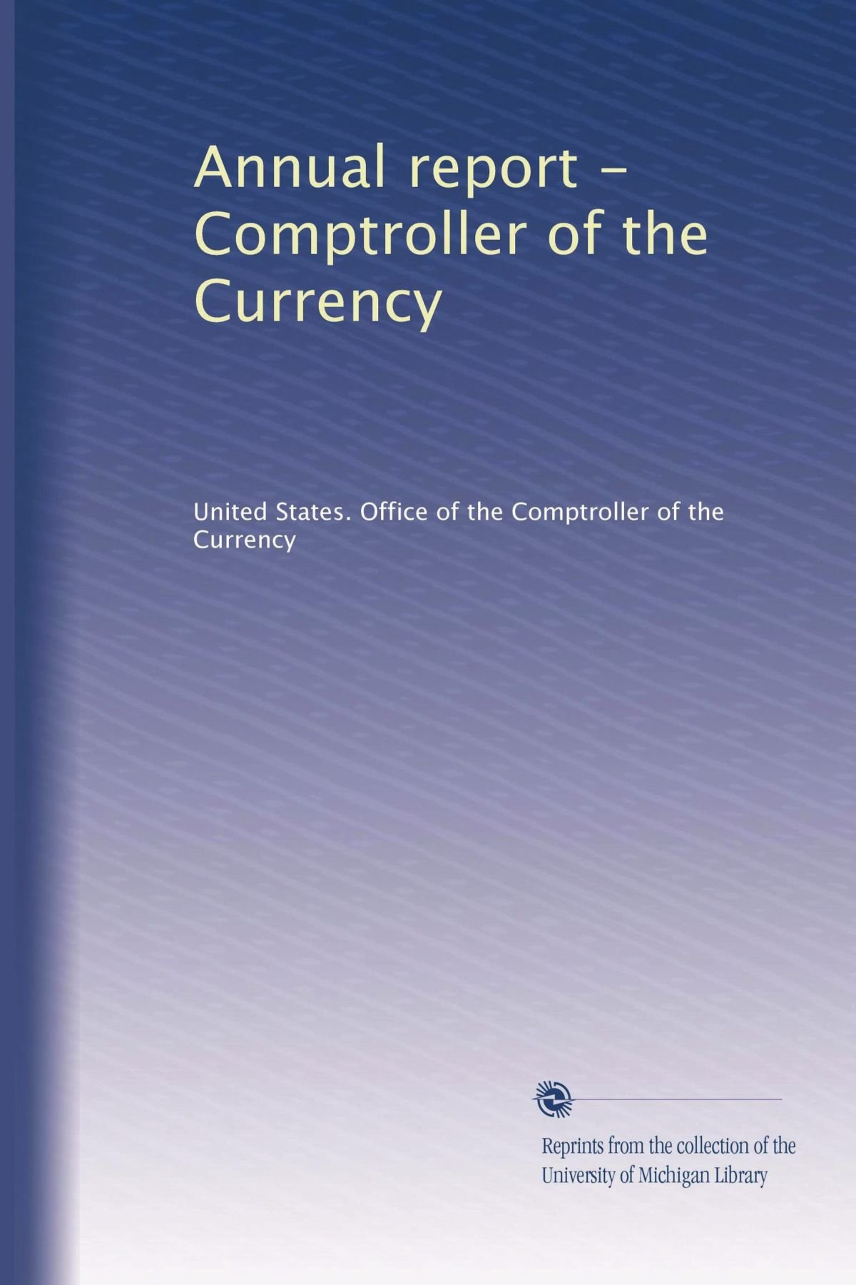Annual report - Comptroller of the Currency (Volume 60) pdf