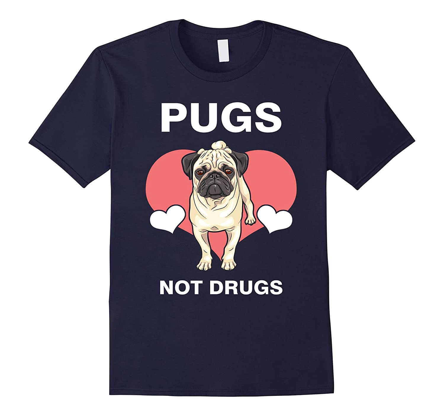 Pugs Not Drugs Tee shirt Pug Lover Gift Tee Funny Pet Dog Owners tshirt Pug T-Shirt-azvn