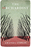 The Orchardist: 'An utterly enthralling, heart-breaking story'