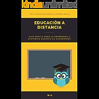 Educación a distancia: Guía básica para la enseñanza a distancia durante la cuarentena