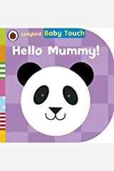 Baby Touch: Hello, Mummy! Board book