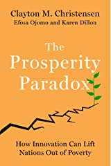 The Prosperity Paradox : How Innovation Can Lift Nations Out of Poverty Paperback