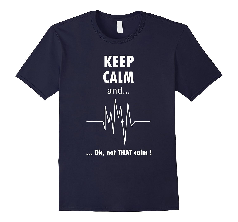 Keep Calm Ok Not That Calm Funny Nurse T-Shirt-Vaci