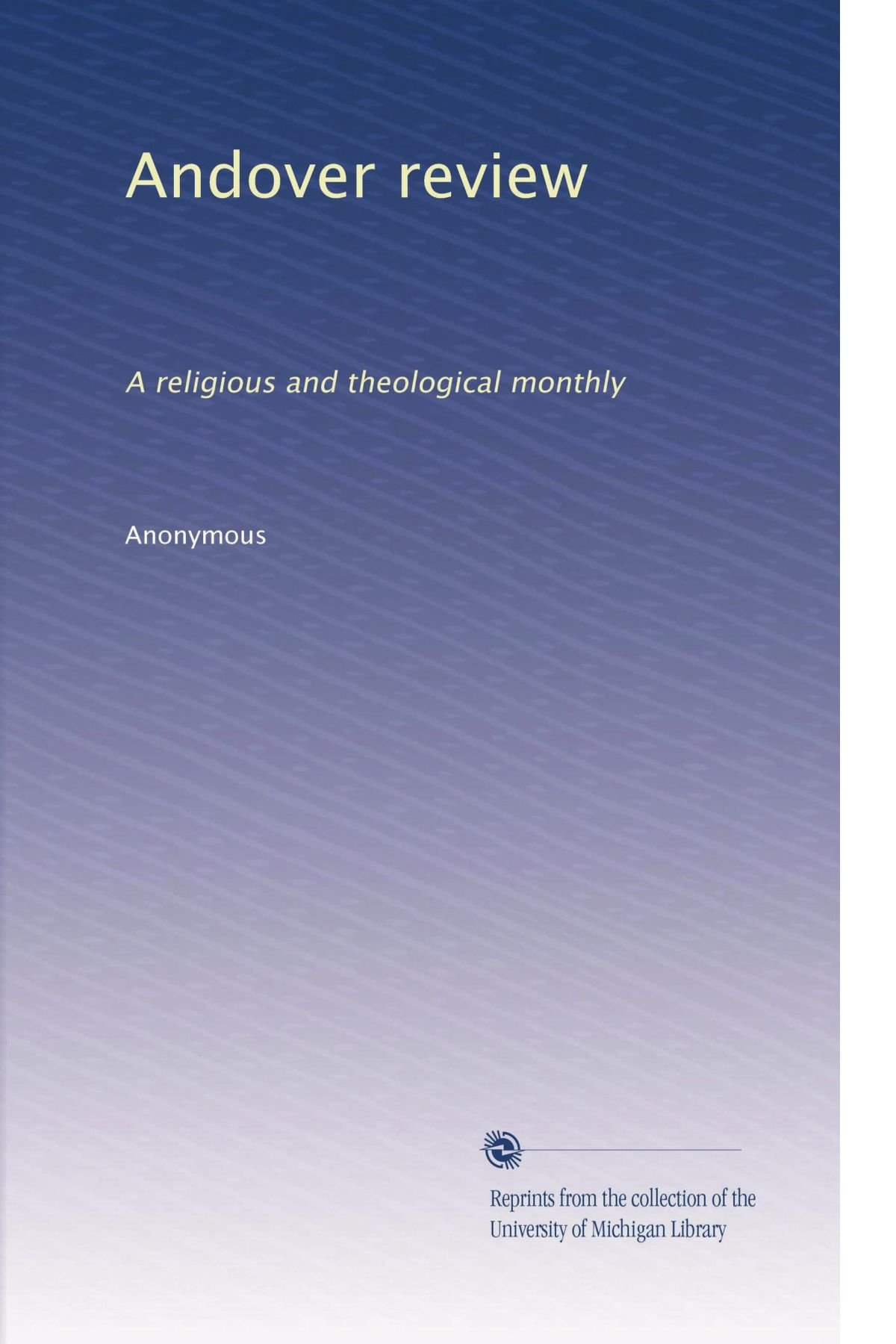 Read Online Andover review: A religious and theological monthly (Volume 6) pdf