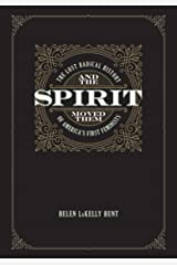 And the Spirit Moved Them: The Lost Radical History of America's First Feminists Kindle Edition