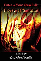 Enter at Your Own Risk: Fires and Phantoms Paperback