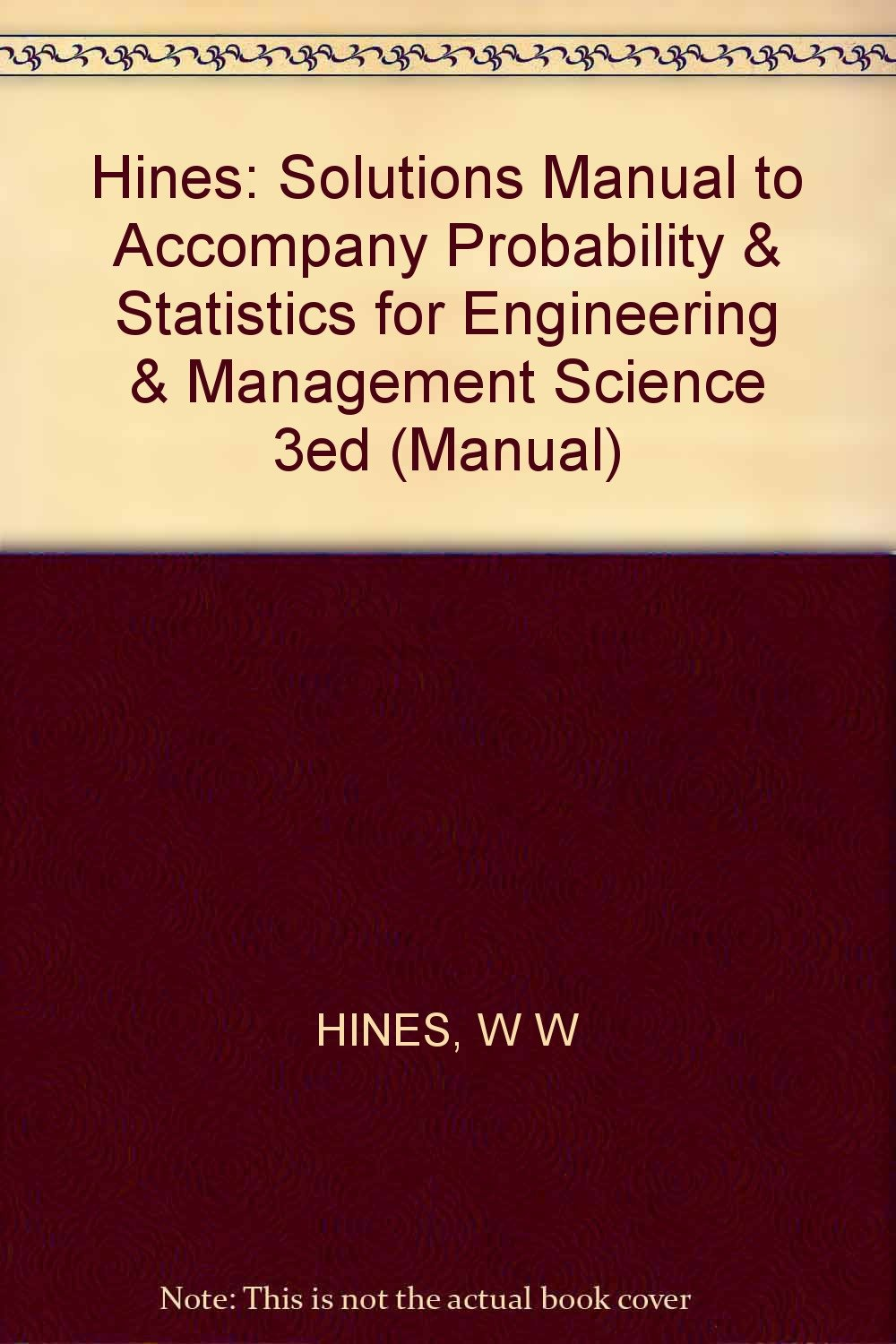 Buy Hines: Solutions Manual to Accompany Probability & Statistics for  Engineering & Management Science 3ed (Manual) Book Online at Low Prices in  India ...