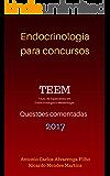 ENDOCRINOLOGIA PARA CONCURSOS - TEEM 2017: QUESTÕES COMENTADAS - PROVA DE TÍTULO DE ESPECIALISTA EM ENDOCRINOLOGIA E METABOLOGIA - 2017