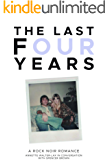 The Last Four Years: A Rock Noir Romance: Living with rock's wildest drummer of all time