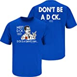 Los Angeles Baseball Fans. Don't Be A D!ck (Anti-SF) Royal T-Shirt (Sm-5X) or Sticker