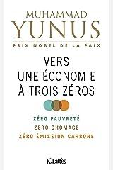 Vers une économie à trois zéros (Essais et documents) (French Edition) Kindle Edition