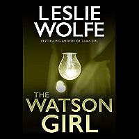 The Watson Girl: An absolutely addictive and pulse-racing crime thriller (Tess Winnett)