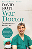 War Doctor: Surgery on the Front Line (English Edition)