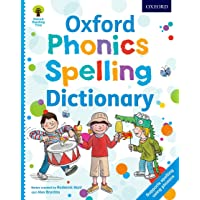 Oxford Phonics Spelling Dictionary: A new phonics dictionary to support spelling and reading (Oxford Reading Tree)