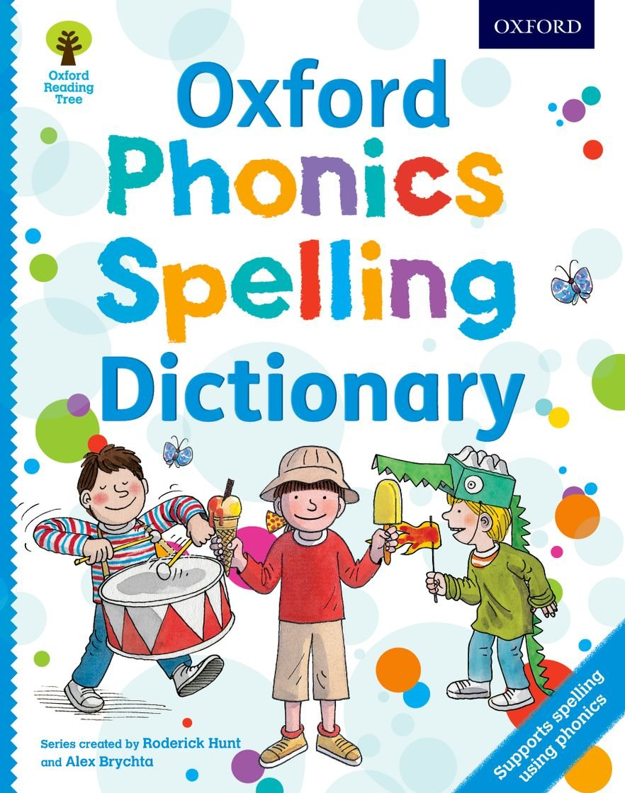 Oxford Phonics Spelling Dictionary (Oxford Reading Tree