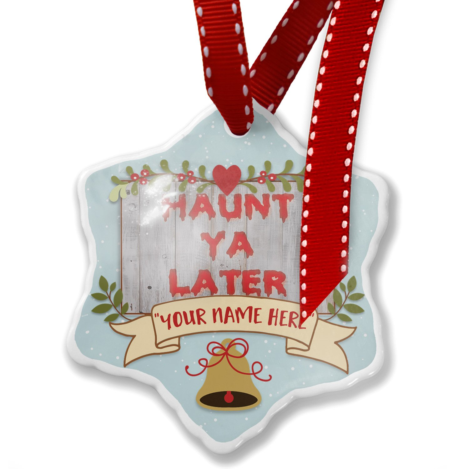 Add Your Own Custom Name, Haunt Ya Later Halloween Bloody Wall Christmas Ornament NEONBLOND