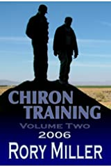 ChironTraining Volume 2: 2006 Kindle Edition