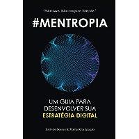 Mentropia: Um guia para desenvolver a sua Estratégia Digital