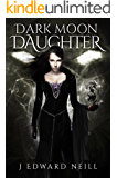 Dark Moon Daughter: Finding of the Pages Black (Tyrants of the Dead Book 2)