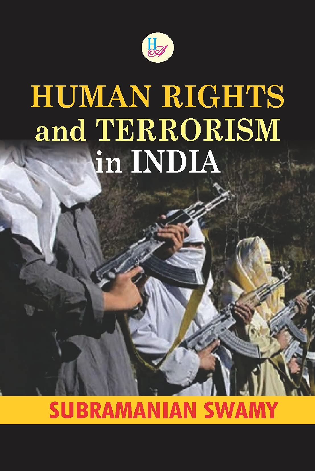 Book titled 'Human Rights and Terrorism in India' Released by Subramanian Swamy