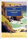 The Cornish Coast Murder (British Library Crime Classics)