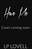 Have Me (Collateral Book 3)