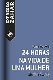 24 horas na vida de uma mulher: Uma novela