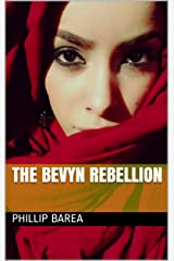 The Bevyn Rebellion Kindle Edition