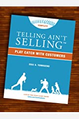 Success Books: Telling Ain't Selling (Play Catch with Customers) (Go Booklets Book 1) Kindle Edition