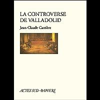 La controverse de Valladolid (Actes Sud-Papiers)