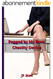 Pegged by My Boss: Chastity Device (English Edition)
