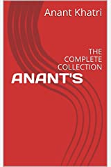 ANANT'S: THE COMPLETE COLLECTION Kindle Edition