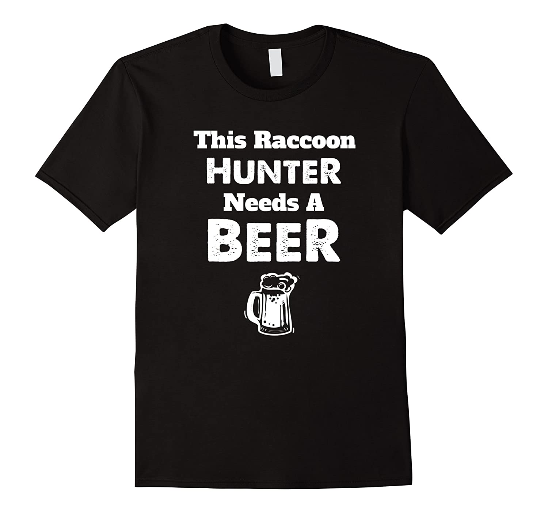 9bbf6778 Funny Raccoon Hunting Hunter Hunt T Shirt – Season Gift-RT – Rateeshirt