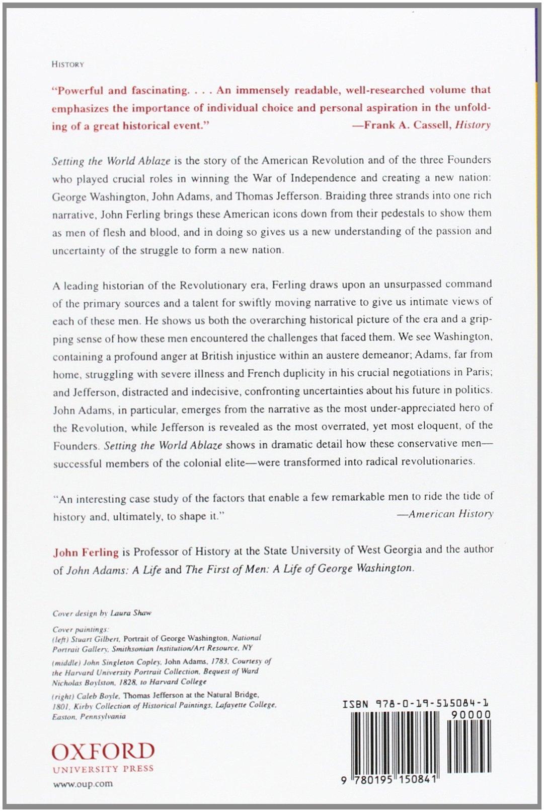Setting the World Ablaze: Washington, Adams, Jefferson, and