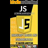 JAVASCRIPT BASICS AND FUNDAMENTALS (English Edition)
