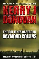 The DCI Jones Casebook: Raymond Collins (A novella) Kindle Edition