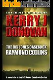 The DCI Jones Casebook: Raymond Collins (A novella)