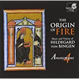 The Origin of Fire: Music and Visions of Hildegard von Bingen