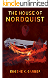 The House of Nordquist: a novel (The Eroica Trilogy Book 3)