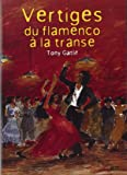 Vertiges Du Flamenco A La Transe