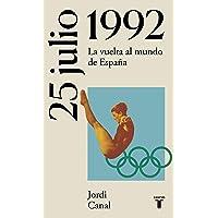 25 de julio de 1992: La vuelta al mundo de España (La España del siglo XX en siete días)