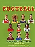 Football. Guida infografica al calcio
