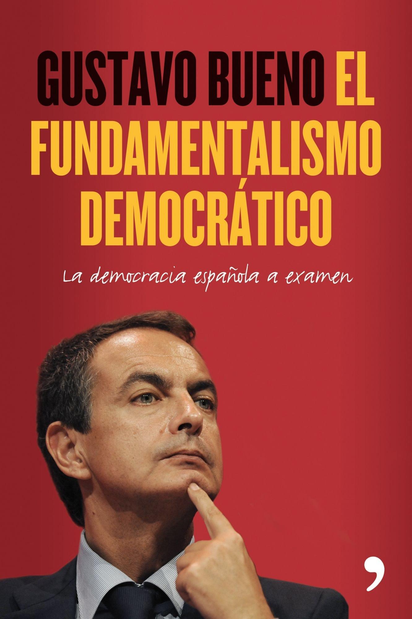 El fundamentalismo democrático (Artículo 20): Amazon.es: Bueno, Gustavo: Libros