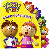 Tickety Toc: Count Our Friends: A Counting Board Book