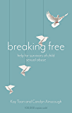 Breaking Free: Help For Survivors Of Child Sexual Abuse
